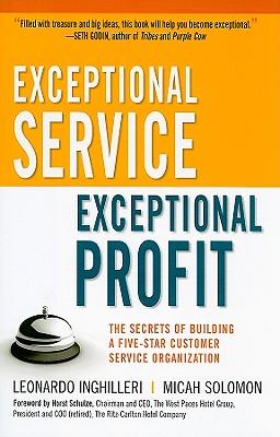 Exceptional Service, Exceptional Profit By Inghilleri, Leonardo/ Solomon, Micah/ Schulze, Horst (FRW)