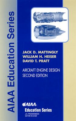 Aircraft Engine Design By Mattingly, Jack D./ Heiser, William H./ Pratt, David T.